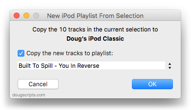 Doug's AppleScripts for iTunes » New iPod Playlist From Selection v4
